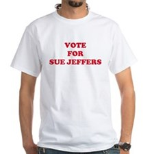 VOTE FOR SUE JEFFERS Shirt