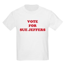 VOTE FOR SUE JEFFERS  Kids T-Shirt