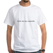 """Cutty ate my casserole"" t-shirt"