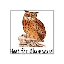 "Hoot for Obamacare! Square Sticker 3"" x 3"""