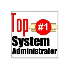 "Top Systems Administrator Square Sticker 3"" x 3"""