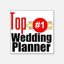 """Top Wedding Planner Square Sticker 3"""" x 3"""""""
