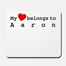My Heart Belongs To Aaron Mousepad