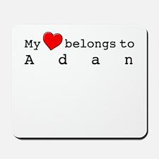 My Heart Belongs To Adan Mousepad