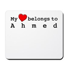 My Heart Belongs To Ahmed Mousepad