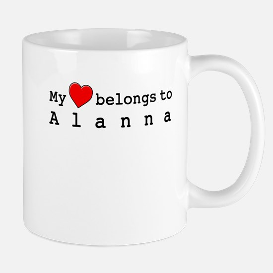 My Heart Belongs To Alanna Mug