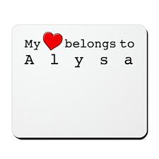 My Heart Belongs To Alysa Mousepad