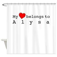 My Heart Belongs To Alysa Shower Curtain