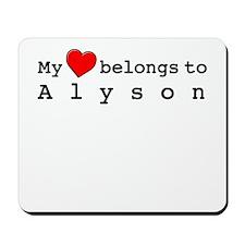 My Heart Belongs To Alyson Mousepad