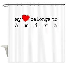 My Heart Belongs To Amira Shower Curtain