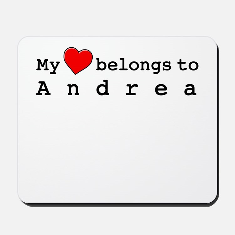 My Heart Belongs To Andrea Mousepad