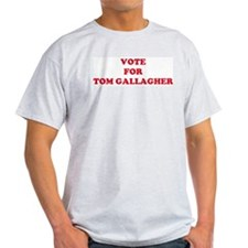 VOTE FOR TOM GALLAGHER  Ash Grey T-Shirt