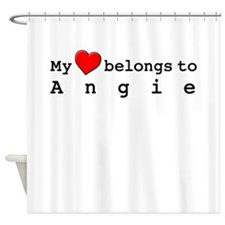 My Heart Belongs To Angie Shower Curtain