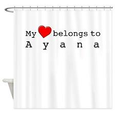 My Heart Belongs To Ayana Shower Curtain