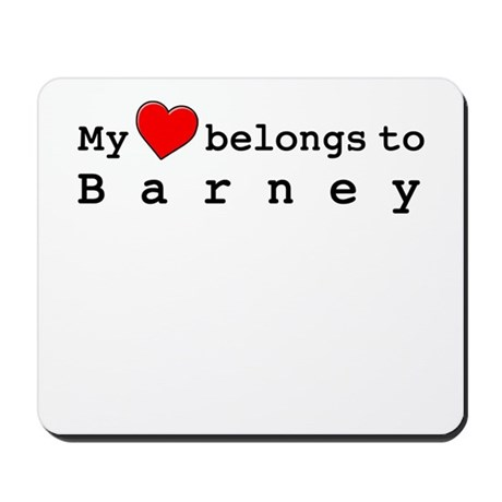 My Heart Belongs To Barney Mousepad