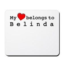 My Heart Belongs To Belinda Mousepad