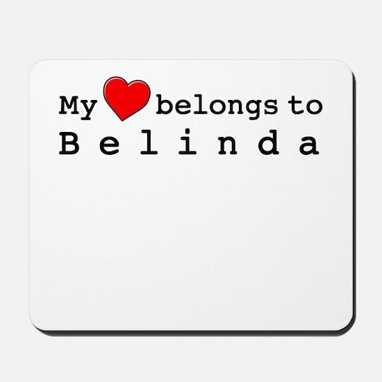 My Heart Belongs To Belinda Mousepad