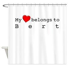 My Heart Belongs To Bert Shower Curtain