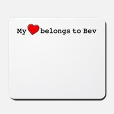 My Heart Belongs To Bev Mousepad