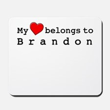 My Heart Belongs To Brandon Mousepad