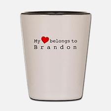 My Heart Belongs To Brandon Shot Glass