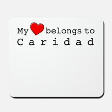 My Heart Belongs To Caridad Mousepad