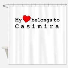My Heart Belongs To Casimira Shower Curtain