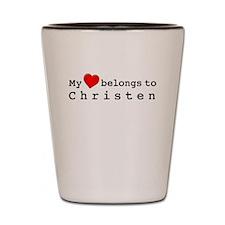 My Heart Belongs To Christen Shot Glass