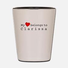 My Heart Belongs To Clarissa Shot Glass