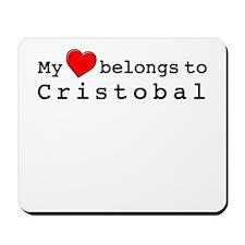 My Heart Belongs To Cristobal Mousepad