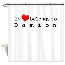 My Heart Belongs To Damion Shower Curtain