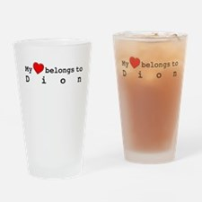 My Heart Belongs To Dion Drinking Glass