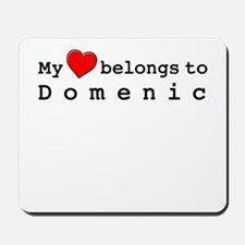 My Heart Belongs To Domenic Mousepad