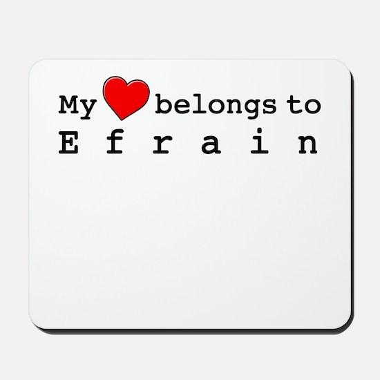 My Heart Belongs To Efrain Mousepad