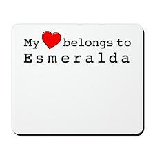 My Heart Belongs To Esmeralda Mousepad