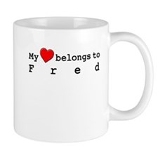 My Heart Belongs To Fred Mug