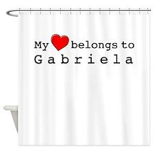 My Heart Belongs To Gabriela Shower Curtain