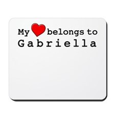 My Heart Belongs To Gabriella Mousepad