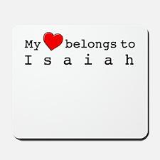 My Heart Belongs To Isaiah Mousepad