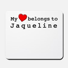 My Heart Belongs To Jaqueline Mousepad
