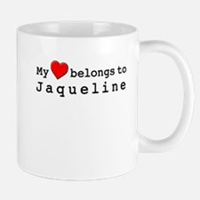 My Heart Belongs To Jaqueline Mug