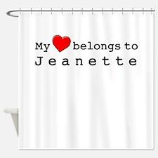 My Heart Belongs To Jeanette Shower Curtain