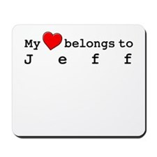 My Heart Belongs To Jeff Mousepad