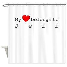 My Heart Belongs To Jeff Shower Curtain