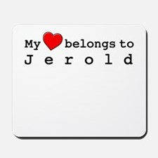My Heart Belongs To Jerold Mousepad