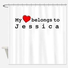 My Heart Belongs To Jessica Shower Curtain