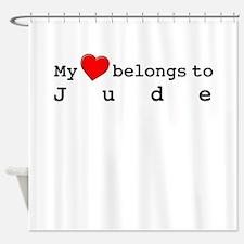 My Heart Belongs To Jude Shower Curtain