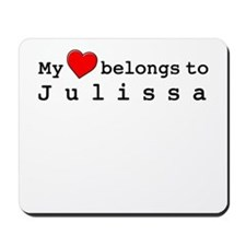 My Heart Belongs To Julissa Mousepad