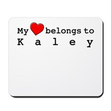 My Heart Belongs To Kaley Mousepad