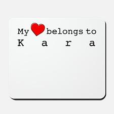 My Heart Belongs To Kara Mousepad